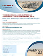 Three Year Rental Agreement For A Gas Compression Facility of 30-MMSCFD,Oman